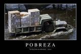 Pobreza. Cita Inspiradora Y Póster Motivacional Photographic Print