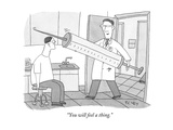 """You will feel a thing."" - New Yorker Cartoon Premium Giclee Print by Peter C. Vey"