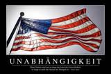 Unabhängigkeit: Motivationsposter Mit Inspirierendem Zitat Photographic Print