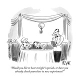 """""""Would you like to hear tonight's specials, or have you already closed you…"""" - New Yorker Cartoon Premium Giclee Print by Christopher Weyant"""