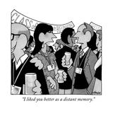 """I liked you better as a distant memory."" - New Yorker Cartoon Premium Giclee Print by William Haefeli"