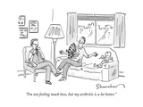 """I'm not feeling much love, but my arthritis is a lot better."" - New Yorker Cartoon Premium Giclee Print by Danny Shanahan"