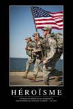 Héroïsme: Citation Et Affiche D'Inspiration Et Motivation Photographic Print