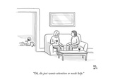 """Oh, she just wants attention or needs help."" - New Yorker Cartoon Premium Giclee Print by Paul Noth"