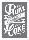 Rum You Complete My Coke Posters by  Monorail Studio