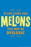 If Life Gives You Melons Snorg Tees Poster Posters