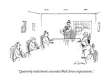 """Quarterly indictments exceeded Wall Street expectations."" - New Yorker Cartoon Premium Giclee Print by Mike Twohy"