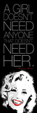 Need Her Posters by Enrique Rodriquez Jr.