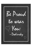 Be Proud Posters by Tony Pazan