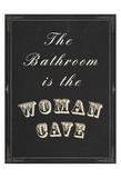 Woman Cave Affiches par Tina Carlson