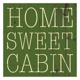 Home Sweet Cabin Posters av Jace Grey