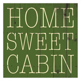 Home Sweet Cabin Prints by Jace Grey