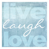 Live Laugh Love (Blue) Prints by Taylor Greene