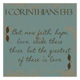 1 Cor 13-13 Prints by Taylor Greene