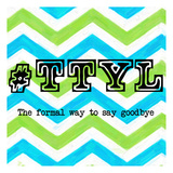 TTYL 2 Prints by Taylor Greene