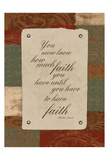 Have Faith Print by Jace Grey