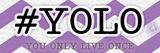 YOLO Instaquote Posters by Tony Pazan