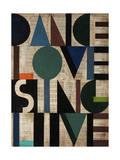 Dance Love Sing Live Giclee Print by Sydney Edmunds