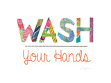 Wash Your Hands Prints by Courtney Prahl