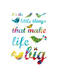 It's the Little Things Reproduction procédé giclée par Kathy Panton