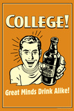 College Great Minds Drink Alike Funny Retro Poster Posters by  Retrospoofs