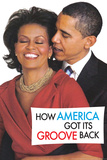 How America Got It's Groove Back Obama Funny Poster Prints by  Ephemera