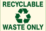 Recyclable Waste Only Sign Prints