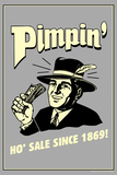 Pimpin' Ho' Sale Since 1869 Funny Retro Poster Posters by  Retrospoofs