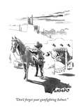 """""""Don't forget your gunfighting helmet."""" - New Yorker Cartoon Premium Giclee Print by Liam Walsh"""