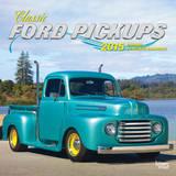 Classic Ford Pickups - 2015 Calendar Calendars