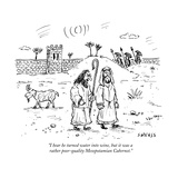 """I hear he turned water into wine, but it was a rather poor-quality Mesopo…"" - New Yorker Cartoon Premium Giclee Print by David Sipress"