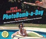 PhotoBomb-a-Day - 2015 Calendar Calendars