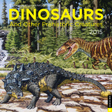 Dinosaurs and Other Prehistoric Creatures - 2015 Calendar Calendars