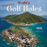 Toughest Golf Holes - World - 2015 Calendar Calendars