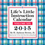 Life's Little Instruction - 2015 Day-to-Day Calendar Calendars