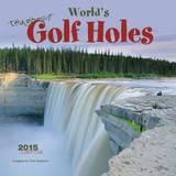 Toughest Golf Holes in the World - 2015 Mini Calendar Calendars