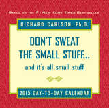 Don't Sweat the Small Stuff - 2015 Day-to-Day Calendar Calendars