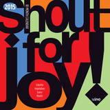 Shout for Joy - 2015 Calendar Calendars