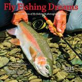 Fly Fishing Dreams - 2015 Calendar Calendars