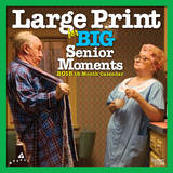 Large Print for Big Senior Moments - 2015 Calendar Calendars