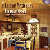 Cocinas Mexicanas - Kitchens of Mexico (Spanish) - 2015 Calendar Calendriers