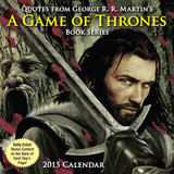 Quotes from George R.R. Martin's A Game of Thrones Book Series - 2015 Day-to-Day Calendar Calendars