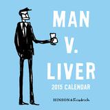 Man v. Liver - 2015 Calendar Calendars