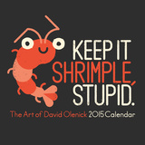 Keep It Shrimple Stupid: The Art of David Olenick - 2015 Calendar Calendars