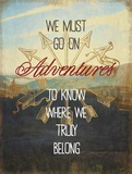 We Must Go On Adventures Posters by Evangeline Taylor