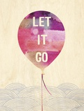 Let It Go Prints by Evangeline Taylor