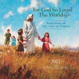 For God So Loved - 2015 Calendar Calendars