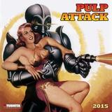 Pulp Attack - 2015 Calendar Calendars
