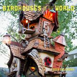 Birdhouses of the World - 2015 Calendar Calendars