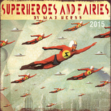 Superheroes and Fairies-Max Hernn - 2015 Calendar Calendars